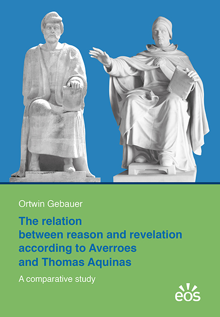 The relation between reason and revelation according to Averroes and Thomas Aquinas
