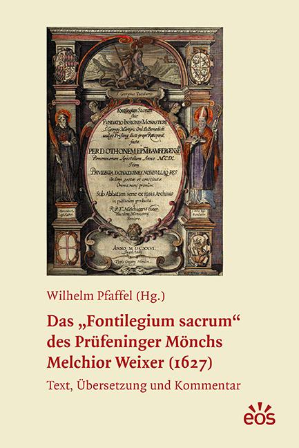 """Das """"Fontilegium sacrum"""" des Prüfeninger Mönchs Melchior Weixer (1627)"""