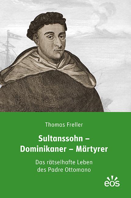 Sultanssohn – Dominikaner – Märtyrer