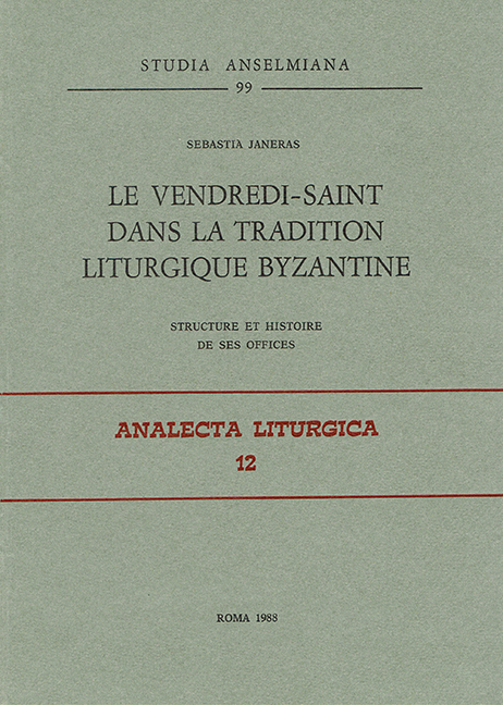 Le Vendredi-Saint dans la tradition liturgique byzantine : structure et histoire de ses offices