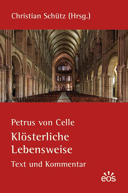 Petrus von Celle: Klösterliche Lebensweise