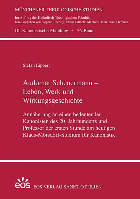 Audomar Scheuermann –  Leben, Werk und  Wirkungsgeschichte