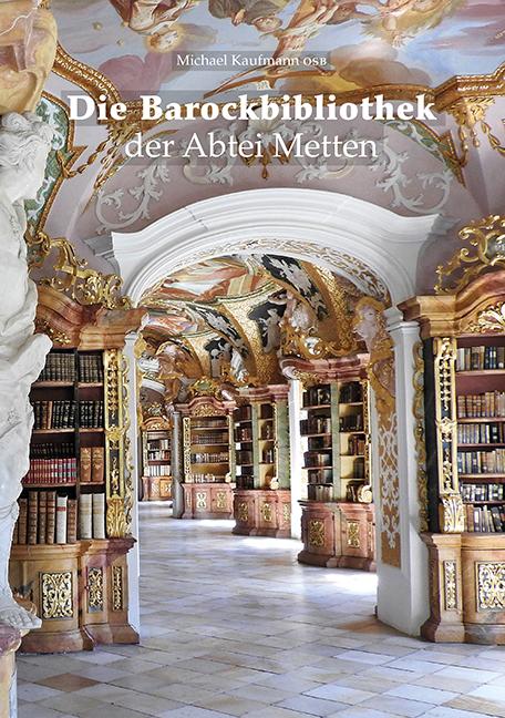 Die Barockbibliothek der Abtei Metten