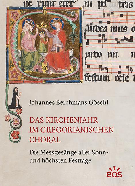 Das Kirchenjahr im Gregorianischen Choral
