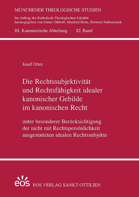 Die Rechtssubjektivität und Rechtsfähigkeit idealer kanonischer Gebilde  im kanonischen Recht